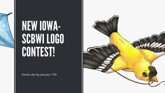Call for all Iowa SCBWI members: New Logo Contest! The Iowa region would like a new logo design as we start a new decade. The winner will receive a 1-year membership to SCBWI (an $80 value)! Contest rules: Logo designs should give a nod to Iowa, Children's Publishing, and SCBWI. Entrants must be a current SCBWI member residing in Iowa Each member may submit up to 3 tight sketches for a new logo idea. Please send as a jpeg attachment no more than 5mb in size. Winner will be responsible for finishing the logo design by February 7th, 2020. Final logo subject to approval by SCBWI and SCBWI-Iowa regional leaders. Email entries and any questions to Candace Camling: iowa-ic@scbwi.org. All entries are due January 17th by 11:59 PM CST.