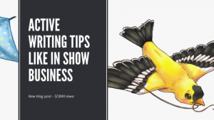 Active Writing Tips like they use in Show Business