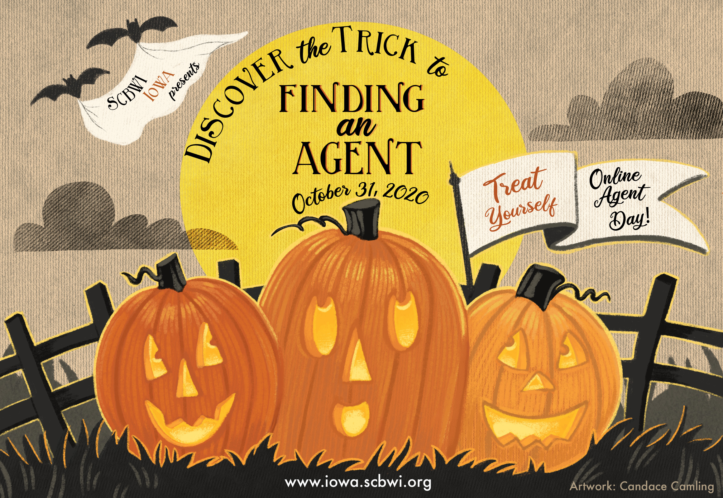 Treat Yourself to SCBWI Iowa Online Agent Day! Coming October 31st, 2020 - Discover the Trick to Finding an Agent   Featuring: James McGowan, Bookends Literary Agency Beth Phelan, Gallt & Zacker Literary Agency Charlotte Wenger, Prospect Agency Visit the event page here to learn more!