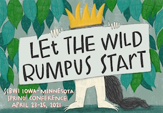 Let the Wild Rumpus Start SCBWI IA MN Spring Conference